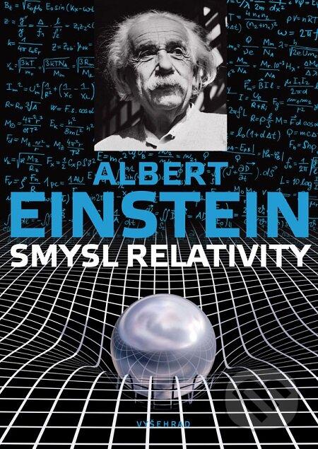 Smysl relativity - Albert Einstein