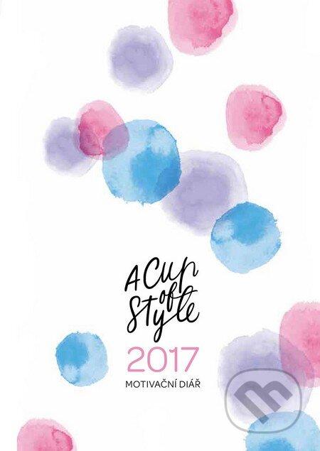 A Cup of Style: Motivační diář 2017 - Lucie Ehrenberger, Nicole Ehrenberger