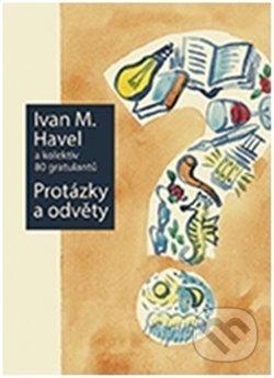 Protázky a odvěty - Ivan M. Havel a kolektiv