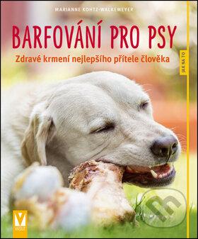 Barfování pro psy - Marianne Kohtz-Walkemeyer