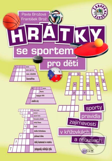 Hrátky se sportem pro děti - Pavla Brožová, František Brož
