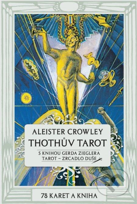 Thothův Tarot - Zrcadlo duše - Aleister Crowley, Gerd Ziegler