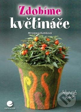 Zdobíme květináče - Kubišová Miroslava