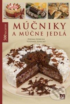 Múčniky a múčne jedlá - Vladimír Horecký, Zdenka Horecká