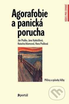 Agorafobie a panická porucha - Ján Praško