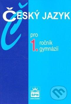 Český jazyk pro 1. ročník gymnázií - Jiří Kostečka