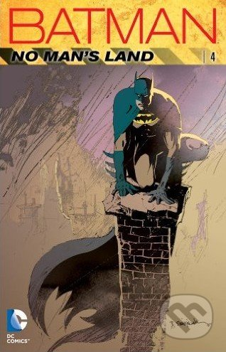 Batman: No Man\'s Land (Volume 4) - Chuck Dixon a kol.