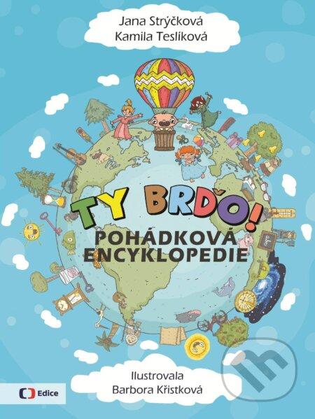 Ty Brďo! - Jana Strýčková, Kamila Teslíková, Barbora Křistková (ilustrácie)