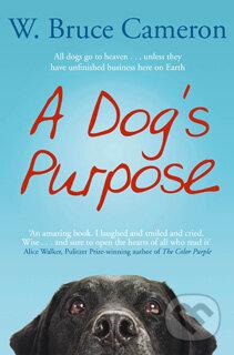 A Dog\'s Purpose - W. Bruce Cameron