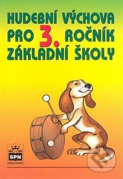 Hudební výchova pro 3. ročník základní školy - Lukáš Hurník, Marie Lišková