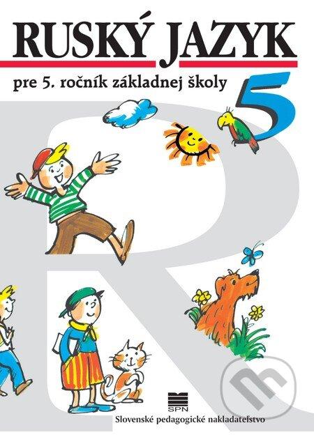 Ruský jazyk pre 5. ročník základnej školy - Učebnica - Elena Kováčiková, Valentína Glendová
