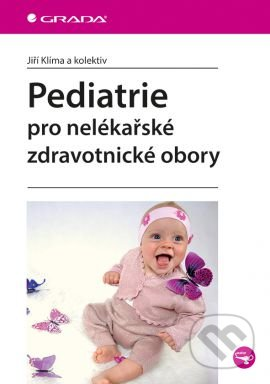 Pediatrie pro nelékařské zdravotnické obory - Jiří Klíma a kolektiv