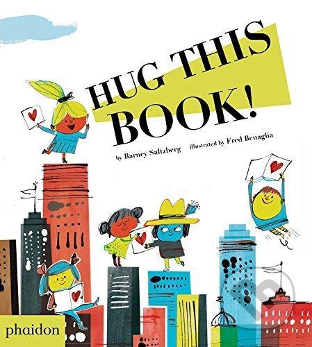 Hug This Book - Barney Saltzberg, Fred Benaglia