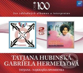 Tatjana Hubinská: Tatjana / Gabriela Hermelyová: Najkrajšia spomienka - Tatjana Hubinská, Gabriela Hermelyová