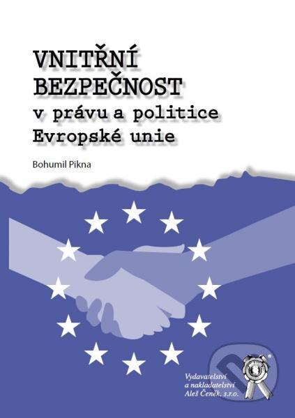 Vnitřní bezpečnost v právu a politice Evropské unie - Bohumil Pikna