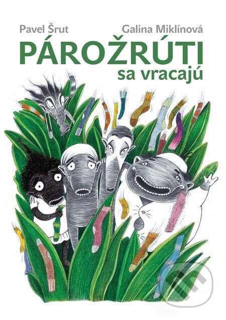 Párožrúti sa vracajú - Pavel Šrut, Galina Miklínová (ilustrácie)