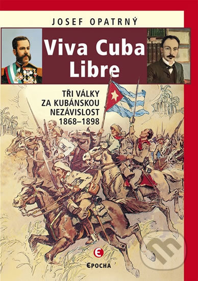 Viva Cuba Libre - Josef Opatrný