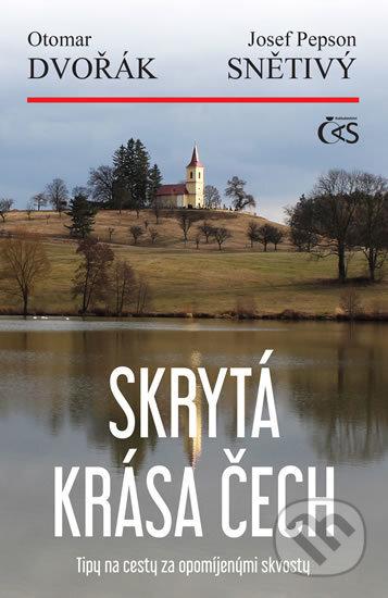 Skrytá krása Čech - Otomar Dvořák, Josef Pepson Snětivý
