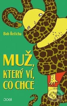 Muž, který ví, co chce - Bob Řeřicha