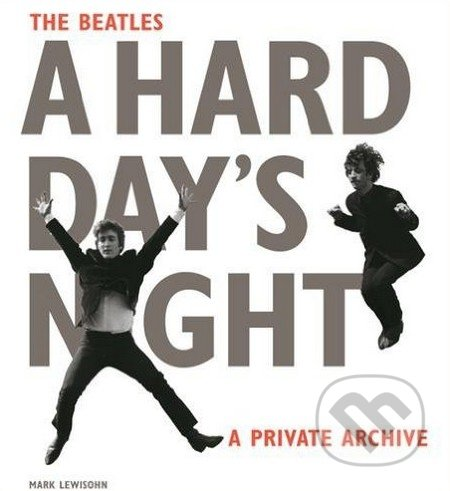 The Beatles A Hard Day\'s Night - Mark Lewisohn