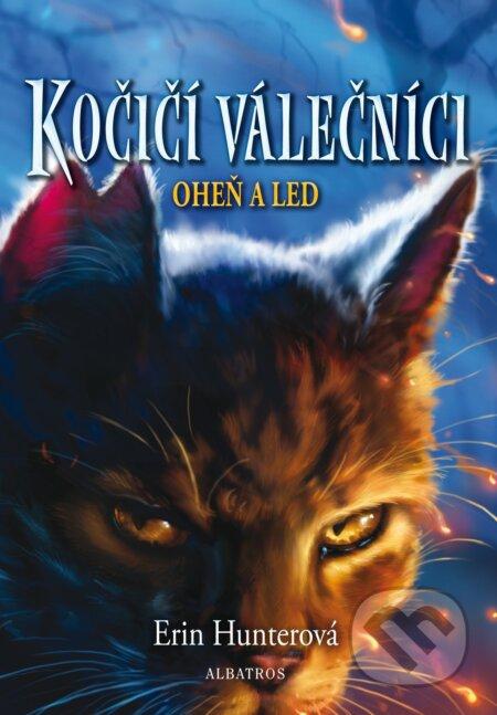 Kočičí válečníci 2: Oheň a led - Erin Hunter