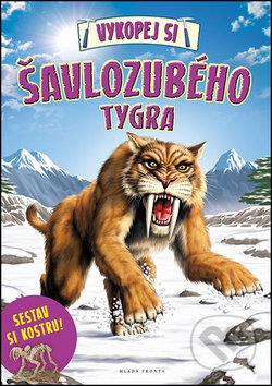 Vykopej si šavlozubého tygra -