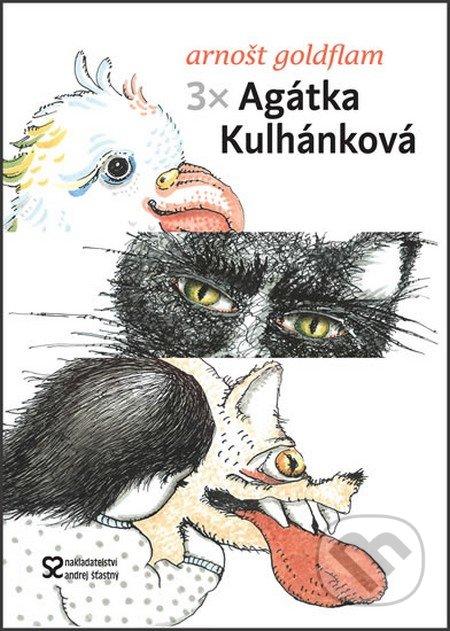 3 x Agátka Kulhánková - Arnošt Goldflam