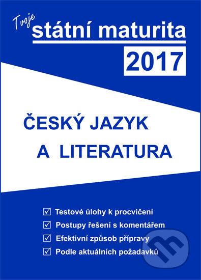 Tvoje státní maturita 2017 - Český jazyk a literatura -