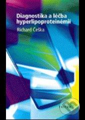 Diagnostika a léčba hyperlipoproteinémií - Richard Češka