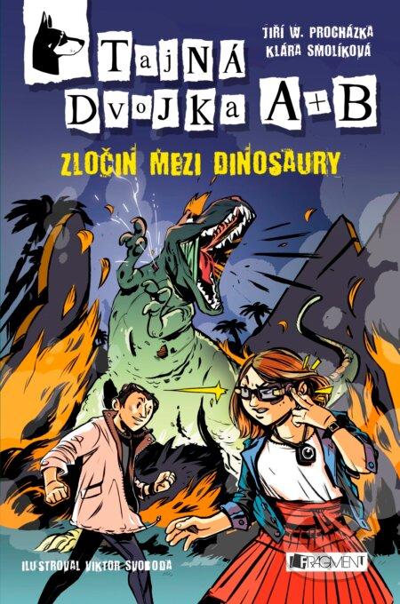 Tajná dvojka A + B: Zločin mezi dinosaury - Jan W. Procházka, Klára Smolíková, Viktor Svoboda (ilustrácie)
