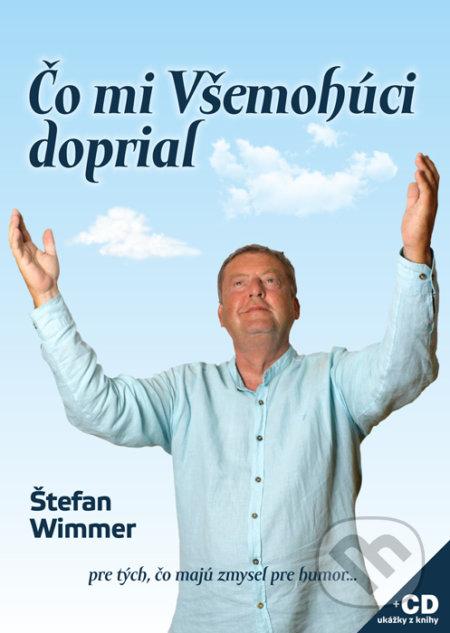 Čo mi Všemohúci doprial - Štefan Wimmer