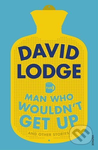 The Man Who Wouldn\'t Get Up and Other Stories - David Lodge