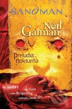 Sandman: Preludia a nokturna - Neil Gaiman, Sam Kieth, Malcolm Jones III