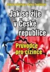 Jak se žije v České republice - Jelena Celunova, Sylva Tvrdíková