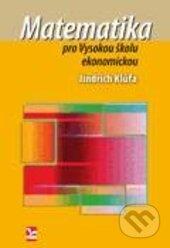 Matematika pro Vysokou školu ekonomickou - Jindřich Klůfa