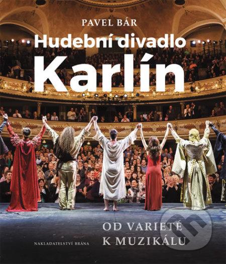 Hudební divadlo Karlín – Od varieté k muzikálu - Pavel Bár