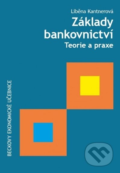 Základy bankovnictví - Liběna Kantnerová