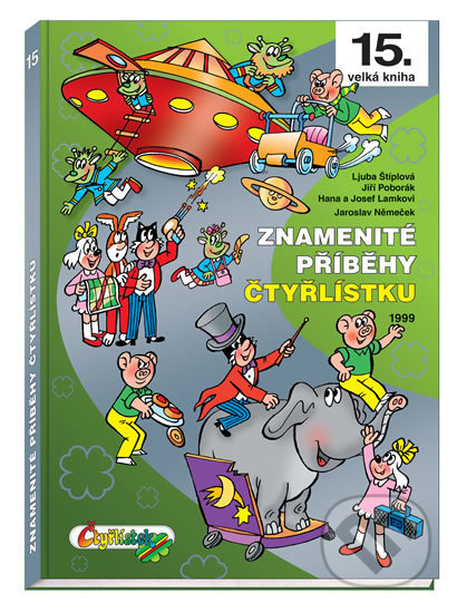 Znamenité příběhy Čtyřlístku 1999 - Kolektív autorov