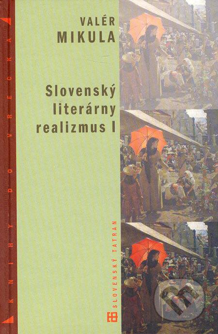 Slovenský literárny realizmus I - Valér Mikula