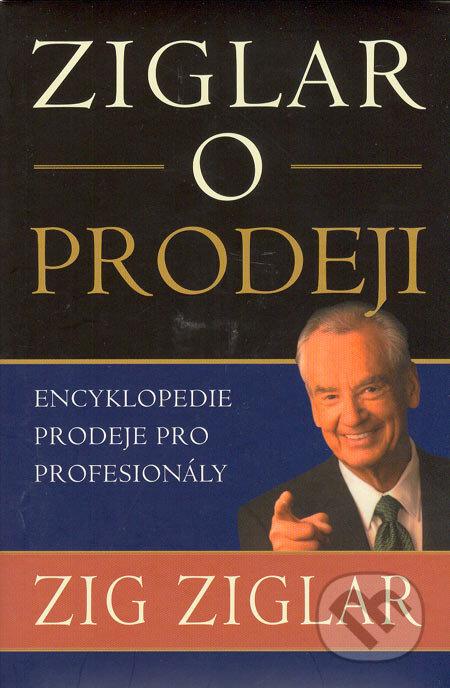 Ziglar o prodeji - Encyklopedie prodeje pro profesionály - Zig Ziglar
