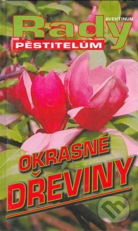 Aventinum Okrasné dřeviny - Radoslav Šrot