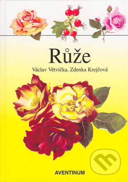 Růže - Václav Větvička, Zdenka Krejčová