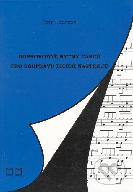 Doprovodné rytmy tanců pro soupravu bicích nástrojů - Petr Podraza