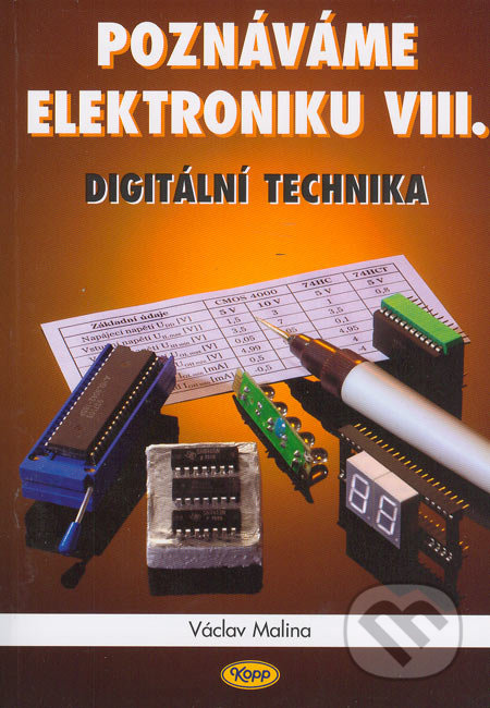 Poznáváme elektroniku VIII. - digitální technika - Václav Malina