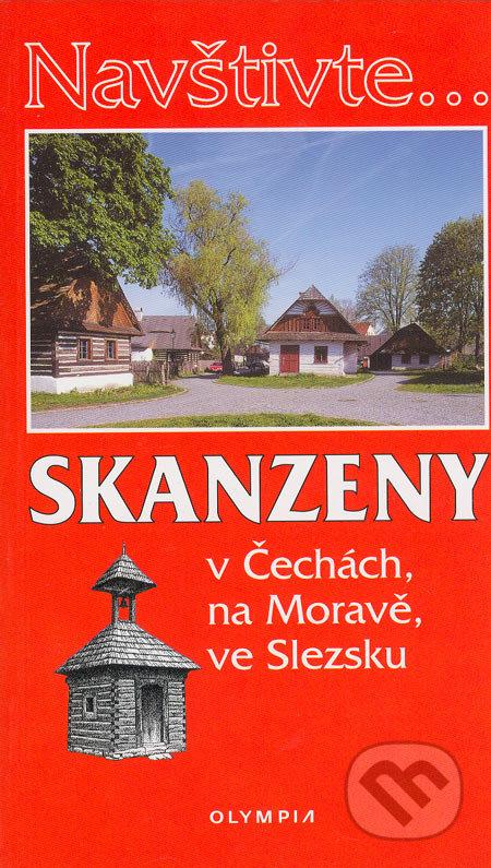 Skanzeny v Čechách, na Moravě, ve Slezsku - Marcela Nováková a kolektiv