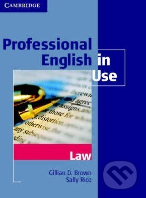 Professional English in Use Law - Gillian D. Brown, Sally Rice