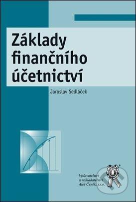 Základy finančního účetnictví - Jaroslav Sedláček