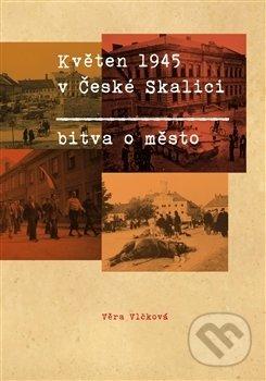 Květen 1945 v České Skalici - Věra Vlčková