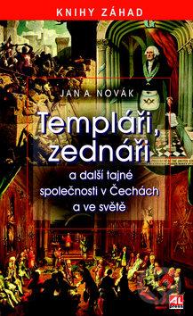 Templáři, zednáři - Jan A. Novák