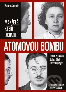 Manželé, kteří ukradli atomovou bombu - Walter Schneir, Miriam Schneir